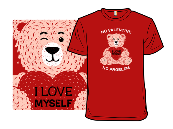 No Valentine, No Problem. T Shirt
