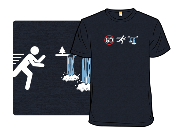 Don't Go Chasing Waterfalls T Shirt