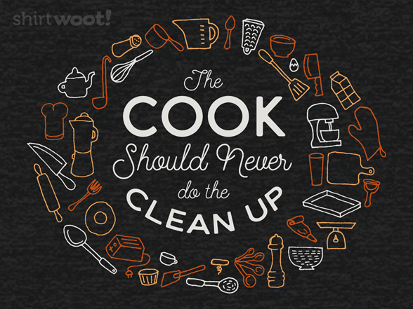 I Cook, You Clean T Shirt