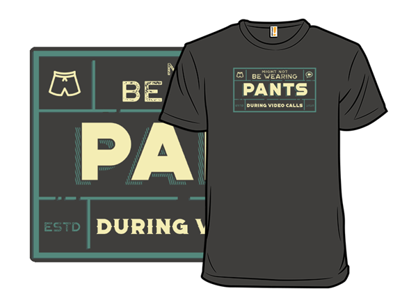 Pants Are Optional T Shirt