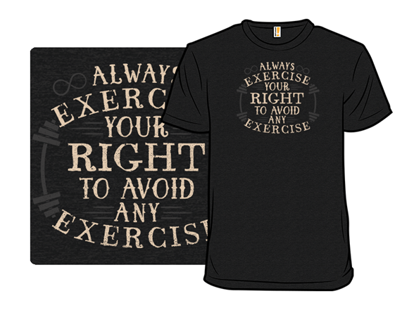 Exercising Your Rights T Shirt