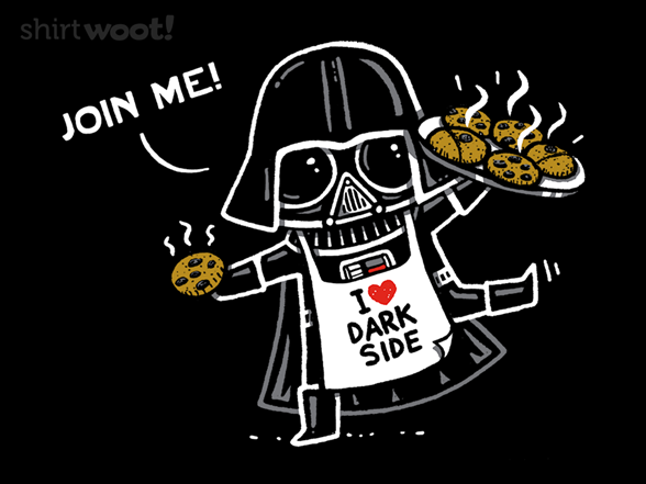You Can't Resist The Force Of The Cookies T Shirt