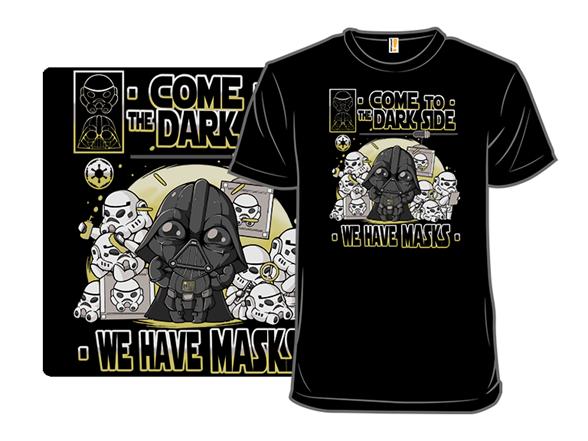 We Have Masks T Shirt