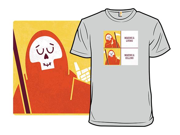 Makin' A Killing T Shirt