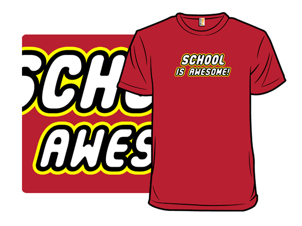 School Is Awesome! T Shirt