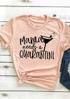 Mama Needs A Quarantini T-Shirt Tee - Pink