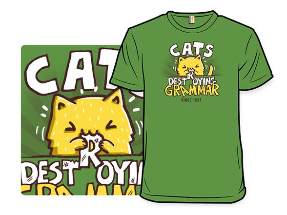 Destroying Grammar T Shirt