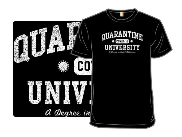 Quarantine U T Shirt