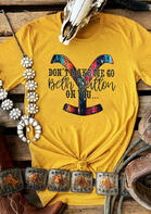Don't Make Me Go Beth Dutton On You T-Shirt Tee - Yellow