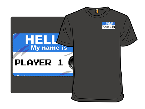Hello My Name Is Player 1 T Shirt