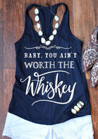 Baby You Ain't Worth The Whiskey Tank without Necklace - Navy Blue