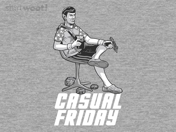 Live Long And Casual Friday T Shirt