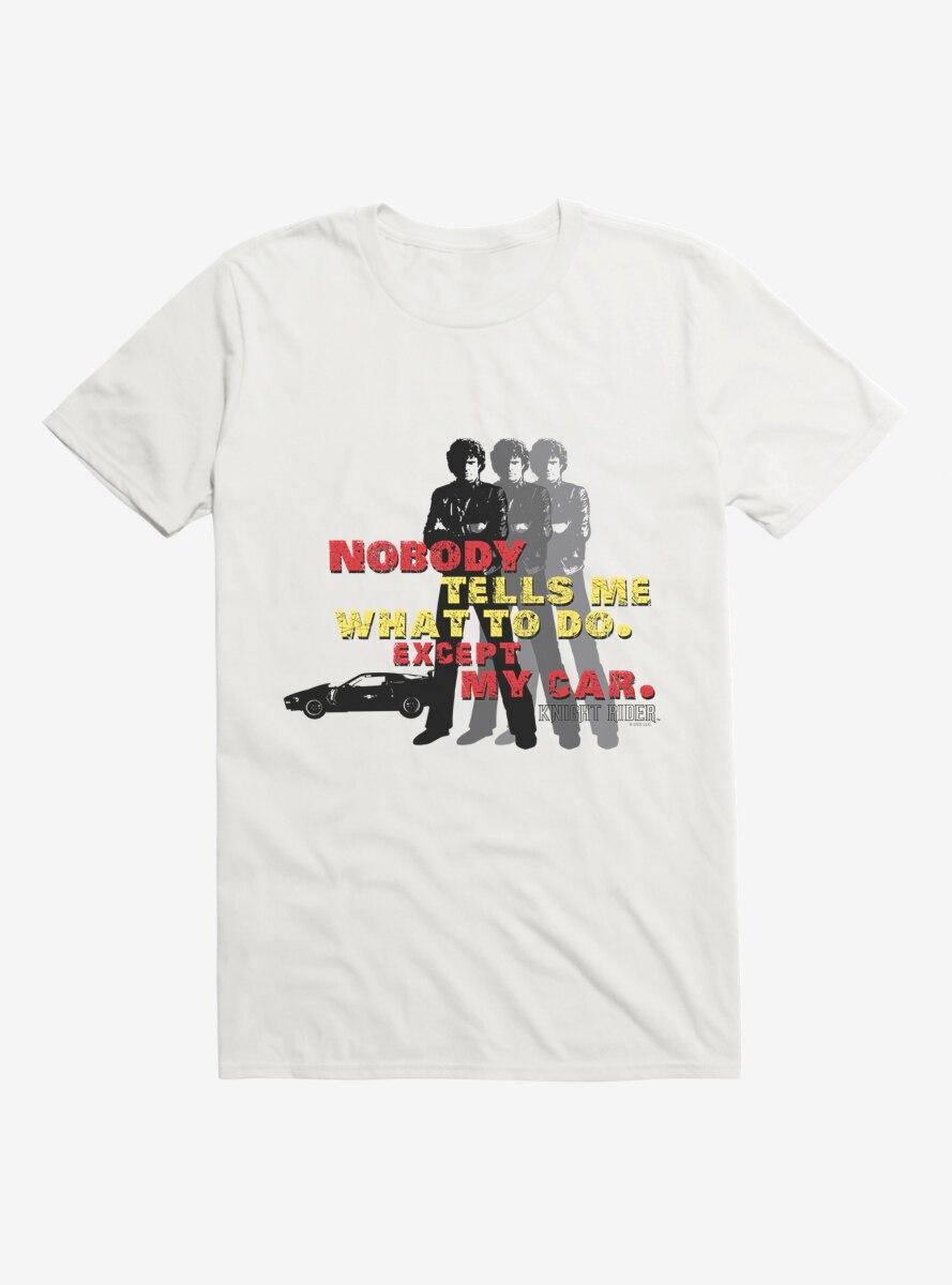 Knight Rider Nobody Tells Me What To Do T-Shirt