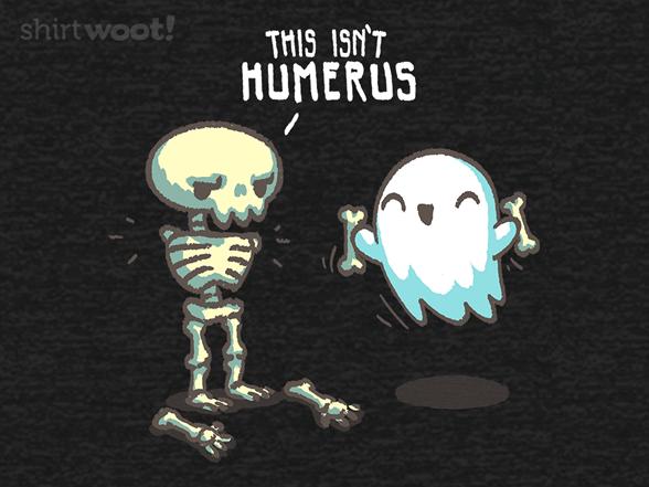 This Isn't Humerus T Shirt