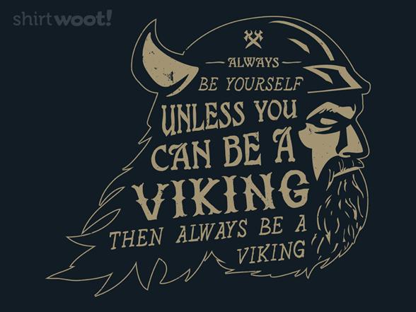 Always Be A Viking T Shirt