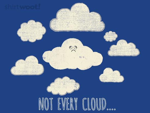 Not Every Cloud... T Shirt