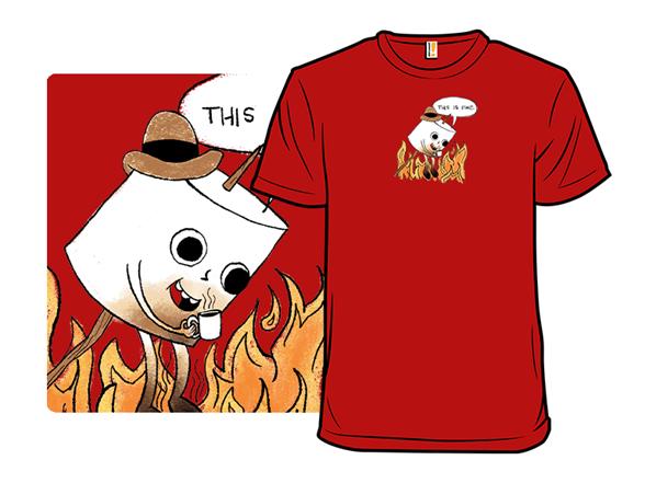 Marshmallows Are Fine T Shirt