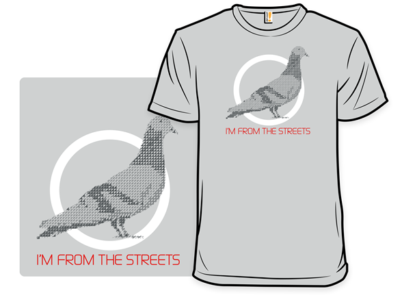 I'm From The Streets T Shirt