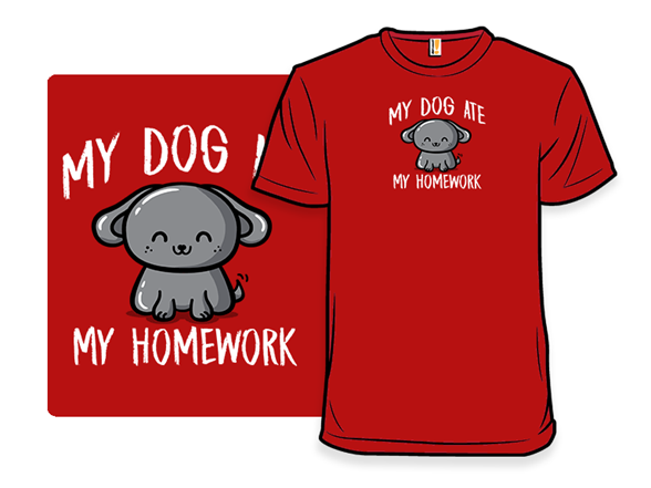 Dog Ate My Homework T Shirt