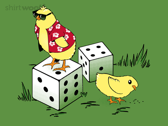 (i've Got) Two Chicks And A Pair Of Dice T Shirt