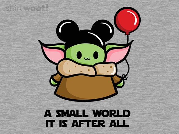 A Small World It Is T Shirt