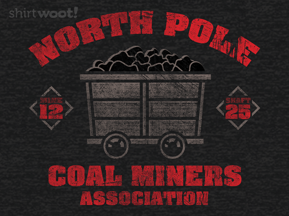 North Pole Coal Miners T Shirt