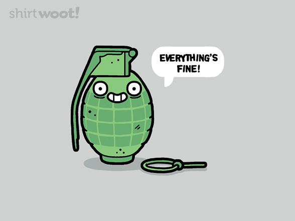 Everything's Fine T Shirt