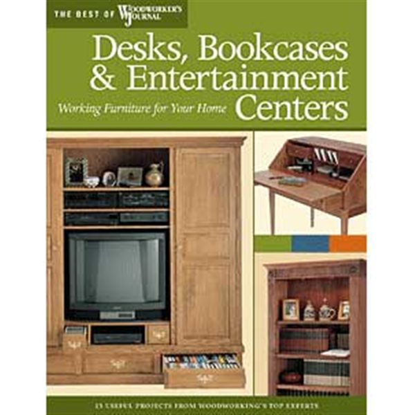 Desks, Bookcases, and Entertainment Centers: Working Furniture for Your Home (Best of WWJ)