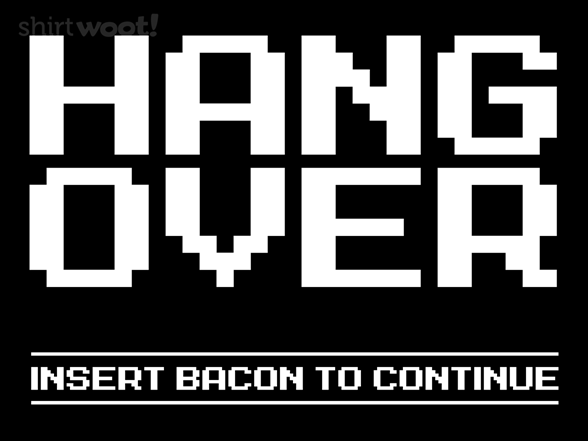 Hang Over - Insert Bacon T Shirt