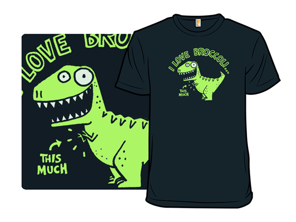 I Love Broccoli...this Much T Shirt