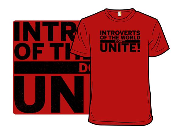 Don't Unite! T Shirt