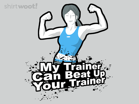 My Trainer Can Beat Up Your Trainer T Shirt