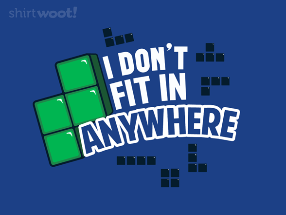 I Don't Fit In Anywhere T Shirt